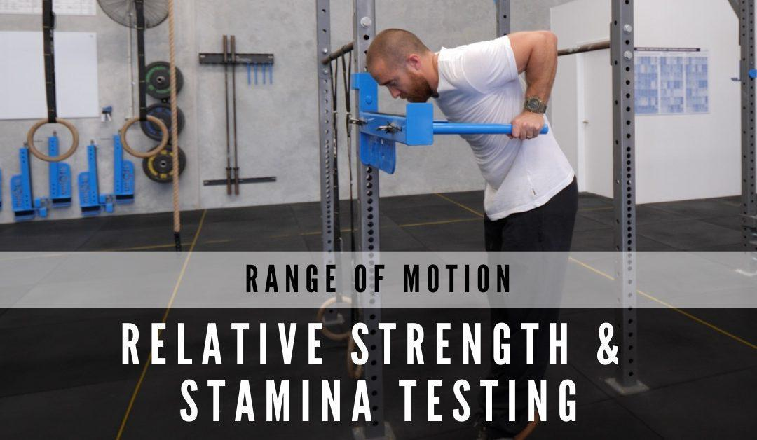 Range of Motion Relative Strength and Stamina Testing